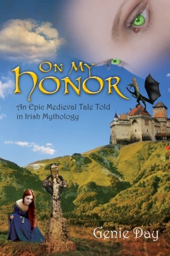 On My Honor: An Epic Medieval Tale Told in Irish Mythology: Genie Day