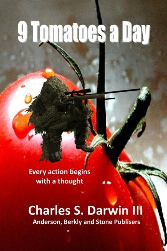 9 Tomatoes a Day: Stone Richards Trilogy: Charles S. Darwin III