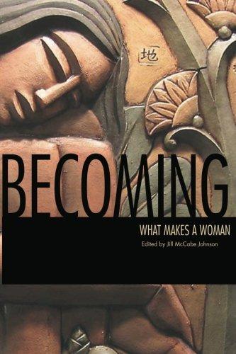 Becoming : What Makes a Woman: Ellen Bass; Kurth