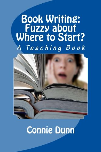 Book Writing Fuzzy about Where to Start A Teaching Book: Connie Dunn