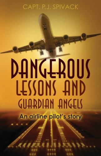 9780615588209: Dangerous Lessons and Guardian Angels: An airline pilot's story