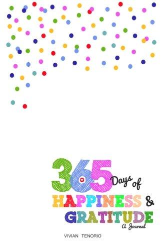 365 Days of Happiness Gratitude A Journal: Vivian Tenorio
