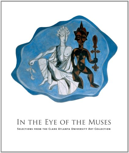 In the Eye of the Muses: Selections from the Clark Atlanta University Art Collection: Cullum, Jerry...