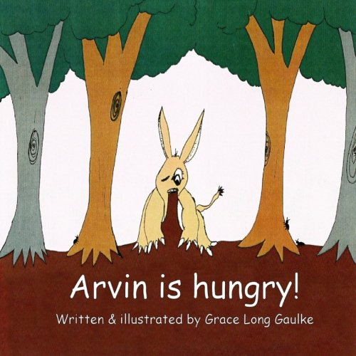 9780615591575: Arvin is Hungry!