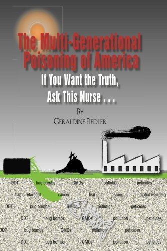 9780615591902: The Multi-Generational Poisoning of America: If You Want The Truth, Ask This Nurse