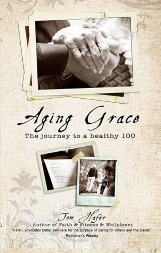 9780615592404: Aging Grace: The Journey To A Healthy 100