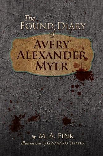 9780615592459: The Found Diary of Avery Alexander Myer
