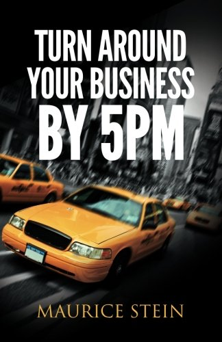 9780615592473: Turn Around Your Business by 5 PM