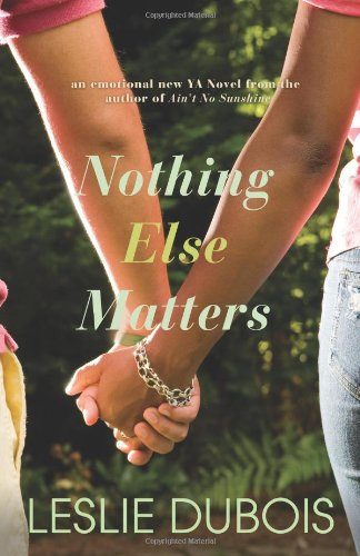 Nothing Else Matters (9780615593012) by Leslie DuBois