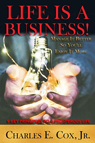 9780615593456: Life Is A Business!: Manage It Better So You'll Enjoy It More