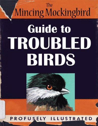 9780615593685: The Mincing Mockingbird Guide to Troubled Birds
