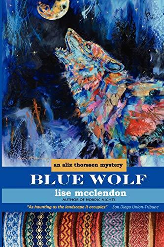 9780615593838: Blue Wolf: an Alix Thorssen mystery (Volume 4)