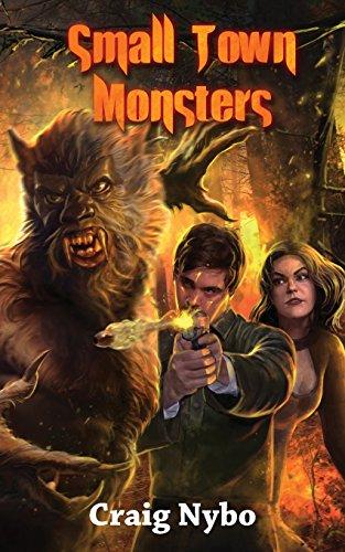 Small Town Monsters: Craig Nybo