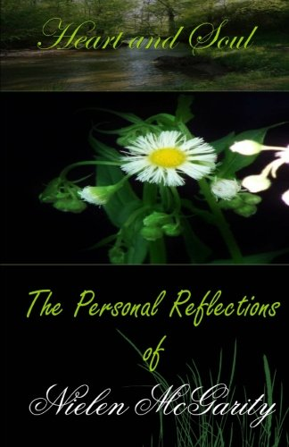 9780615594767: Heart and Soul: The Personal Reflections of Nielen McGarity