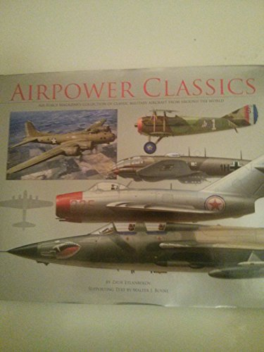 9780615594996: Airpower Classics: Air Force Magazine's Collection of Classic Military Aircraft from Around the World
