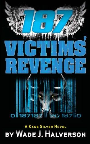 9780615595221: 187 Victims' Revenge