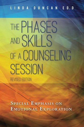 9780615596112: The Phases and Skills of a Counseling Session: Special Emphasis on Emotional Exploration