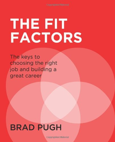 9780615596495: The Fit Factors: The keys to choosing the right job and building a great career.