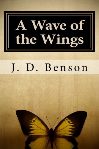 A Wave of the Wings: J. Benson