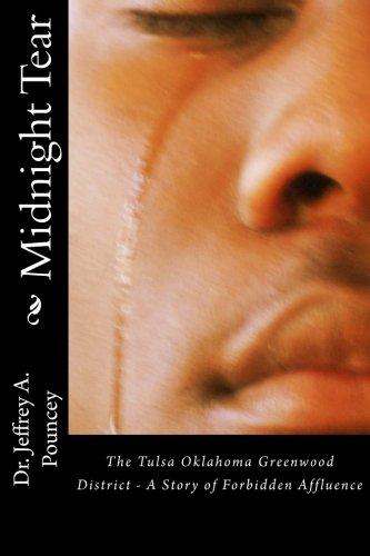 9780615597836: Midnight Tear: (The Tulsa Oklahoma Greenwood District – A Story of Forbidden Affluence)
