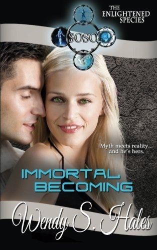 9780615598666: Immortal Becoming (The Enlightened Species, Book 1)