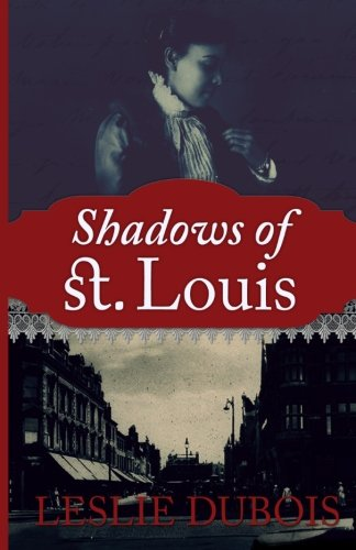 Shadows of St. Louis (9780615599090) by Leslie DuBois
