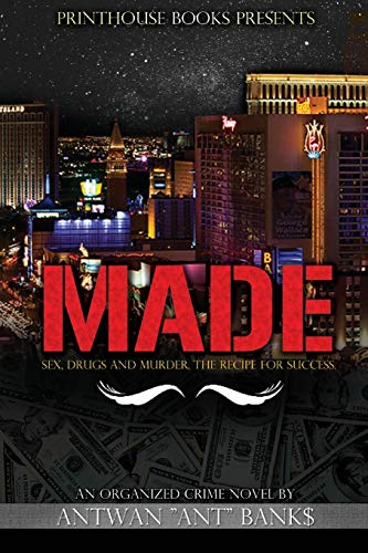 9780615599465: Made; Sex, Drugs and Murder; The Recipe for Success