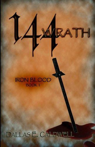 9780615599618: 144: Wrath: Iron Blood (Volume 1)