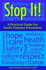 9780615599984: Stop It! A Practical Guide for Youth Violence Prevention