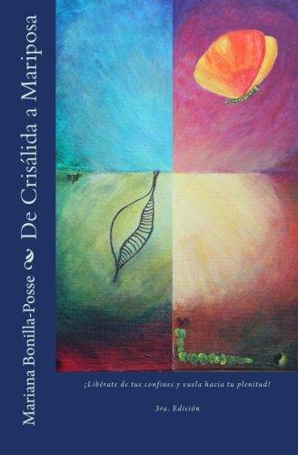 9780615600482: De Crisalida a Mariposa: ¡Libérate de tus confines y vuela hacia tu plenitud! (Spanish Edition)
