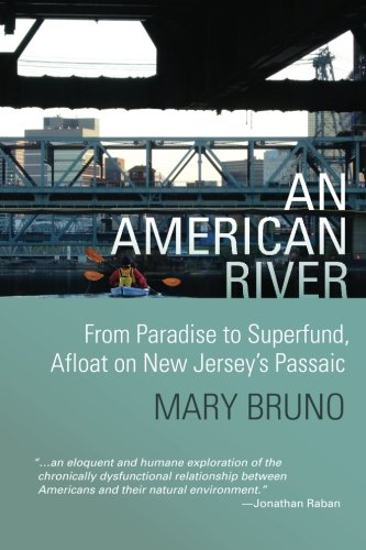 9780615601793: An American River: From Paradise to Superfund, Afloat on New Jersey's Passaic
