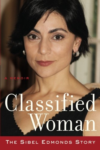 9780615602226: Classified Woman-The Sibel Edmonds Story: A Memoir