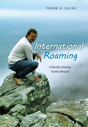9780615602462: International Roaming: A family chasing home abroad
