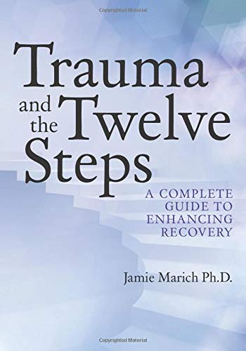 9780615603056: Trauma and the Twelve Steps: A Complete Guide For Enhancing Recovery