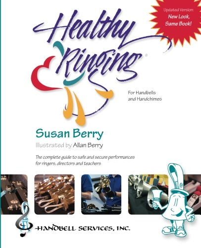 Healthy Ringing: For Handbells and Handchimes: Susan M Berry