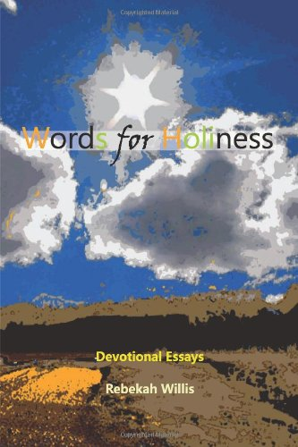 9780615603858: Words for Holiness: Devotional Essays