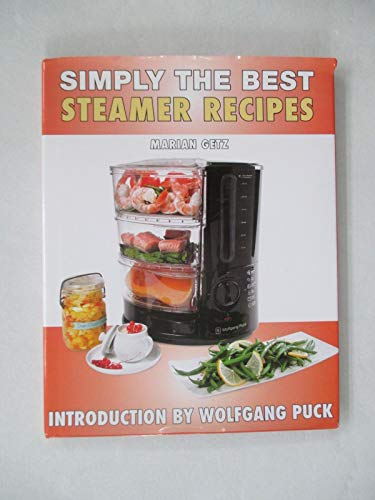 9780615603889: Simply the Best Steamer Recipes by Marian Getz by Marian Getz (2012) Hardcover