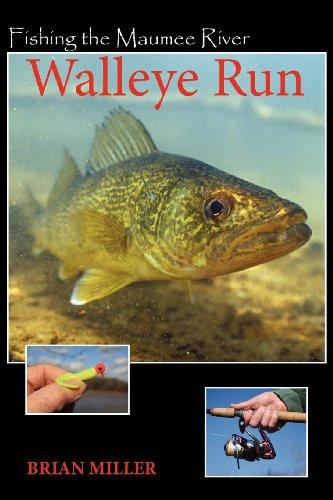 Fishing The Maumee River Walleye Run: Brian F Miller