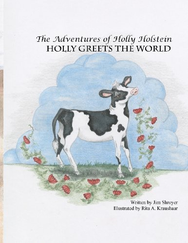 9780615604428: The Adventures of Holly Holstein: Holly Greets the World (Volume 1)