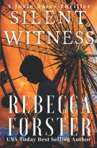 9780615604503: Silent Witness: A Josie Bates Thriller: Volume 2