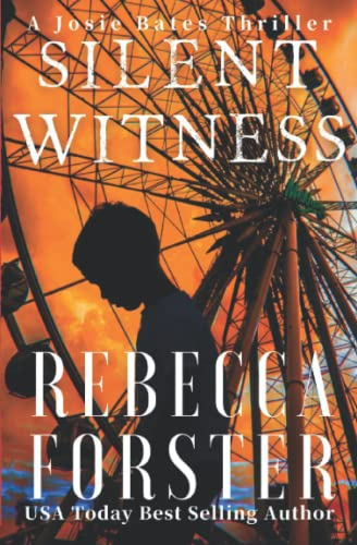 9780615604503: Silent Witness: A Josie Bates Thriller (Volume 2)