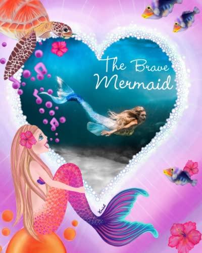 The Brave Mermaid: Kariel`s inspirational Mermaid Series