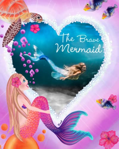 9780615604992: The Brave Mermaid: Kariel's inspirational Mermaid Series (Kariel's Inspirational Mermaid Stories) (Volume 1)