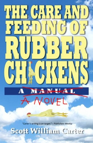 9780615605074: The Care and Feeding of Rubber Chickens: A Novel
