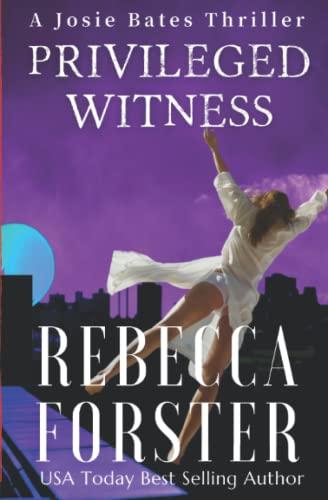 9780615605166: Privileged Witness: A Josie Bates Thriller (Volume 3)