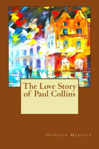 9780615605180: The Love Story of Paul Collins