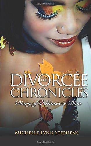 9780615607382: The Divorcée Chronicles: Diary of a Divorcée Diva