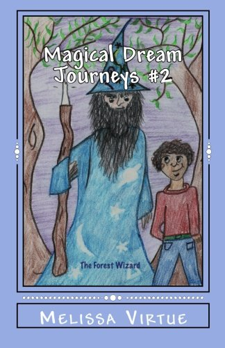 9780615607467: Magical Dream Journeys #2: The Forest Wizard