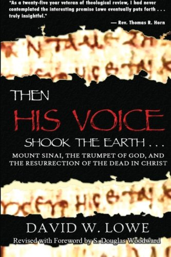9780615607795: Then His Voice Shook the Earth: Mount Sinai, the Trumpet of God, and the Resurrection of the Dead in Christ