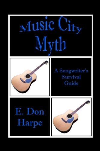 9780615607986: Music City Myth A Songwriter's Survival Guide